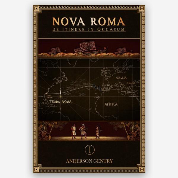 Nova Roma 1: De Itinere in Occasum by Anderson Gentry