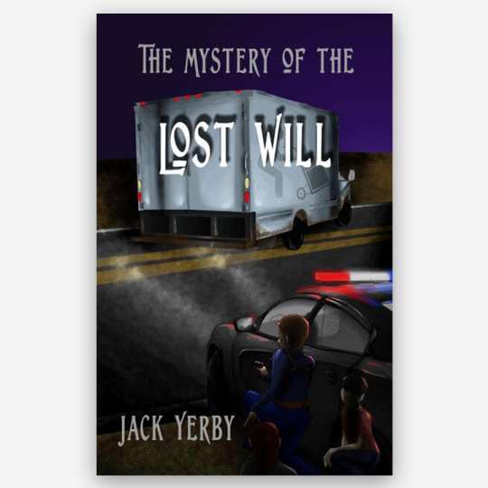 The Mystery of the Lost Will by Jack Yerby.