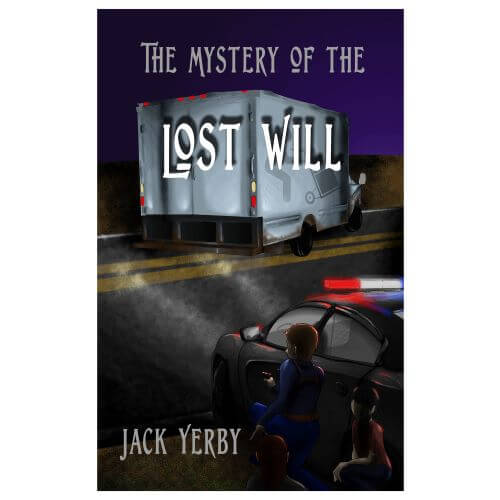 The Mystery of the Lost Will by Jack Yerby