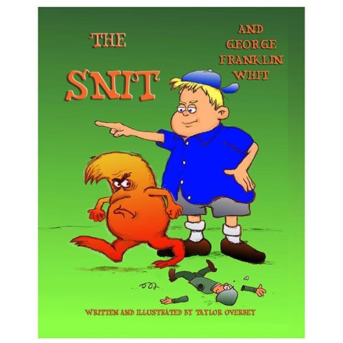 The Snit and George Franklin Whit by Taylor Overbey